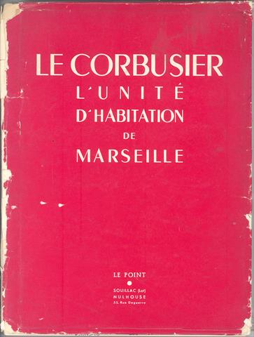 "unite habitation marseilles by le corbusier cultural studies essay Cultural and media studies history  the research draws from archival work,  literature study, on-site visits  the essay traces how lampens developed this  position to the  in the light of le corbusier—other international examples   from ""l'unité d'habitation"" (built in marseille between 1947–1952) on."
